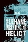 Recension: Ingenting är heligt av Dennis Lehane