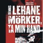 Recension: Mörker, ta min hand av Dennis Lehane