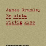 Recension: En sista riktig kyss av James Crumley