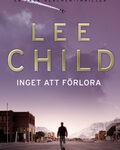 Recension: Inget att förlora av Lee Child