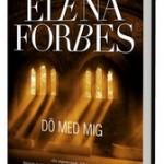 Dö med mig av Elena Forbes