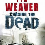 Recension: Chasing the dead av Tim Weaver