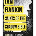 Recension: Saints of the shadow bible av Ian Rankin