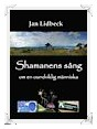 Recension: Shamanens sång – om en oundviklig människa av Jan Lidbeck