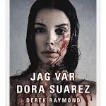 Recension: Jag var Dora Suarez av Derek Raymond