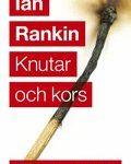 Recension: Knutar och kors av Ian Rankin